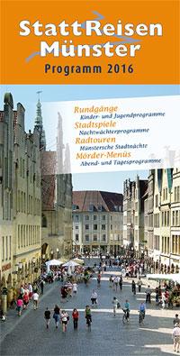 StattReisen Prospekt 2016: Stadtführung Münster, Stadtrundgänge, Nachtwächter-Rundgänge, Radtouren, Stadtspiele